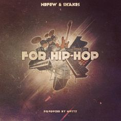 Nefew & Shakes - For Hip-Hop - Download Now: http://