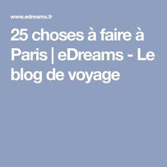 25 choses à faire à Paris | eDreams - Le blog de voyage
