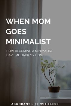 How becoming a minimalist, ditching my clutter and cultivating a minimalist mindset helped me love my home again.