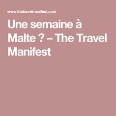 Une semaine à Malte ♡ – The Travel Manifest