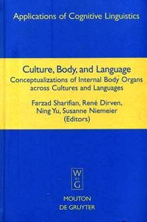 Culture, body, and language : conceptualizations of internal body organs cultures and languages / edited by Farzad Sharifian ... [et al.]. P 35 C