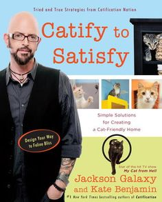 Catify to Satisfy by Jackson Galaxy,Kate Benjamin, Click to Start Reading eBook, In this book, Jackson Galaxy, star of Animal Planet's hit show My Cat from Hell, and Kate Benjamin, c