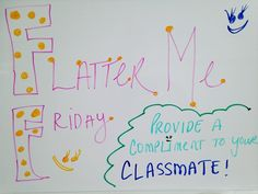 Flatter me it's Friday!! nofiredrills.com #whiteboard #whiteboardart #teachersfollowteachers #teachers #nofiredrills #teacher #friday