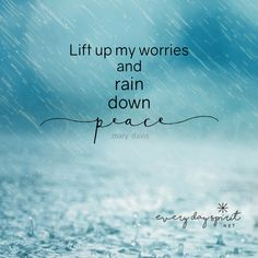 Rain down peace. xo Every Day Spirit: A Daybook of Wisdom, Joy and Peace. Good Thoughts, Positive Thoughts, Positive Quotes, Spiritual Thoughts, Quotable Quotes, Me Quotes, Prayer Quotes, People Quotes, Faith Quotes