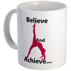Believe and achieve... Great quote and design! www.GymnasticsTees.com