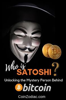 Who is Satoshi? Unlocking the Mystery Person Behind Bitcoin. Coinzodiac, In January Satoshi Nakamoto made the Bitcoin software as open source code so anyone …