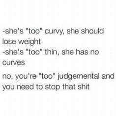 XOXO..being judgemental is not cute