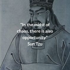 """In the midst of chaos, there is also opportunity"" Sun Tzu Art Of War Quotes, Wise Quotes, Quotable Quotes, Great Quotes, Motivational Quotes, Inspirational Quotes, Chaos Quotes, Quotes About War, History Quotes"