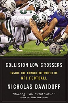 Collision Low Crossers: Inside the Turbulent World of NFL Football, http://www.amazon.com/dp/0316196789/ref=cm_sw_r_pi_awdm_eHQXvb1WGWHH8