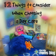 12 Things to Consider When Choosing a Day Care | Knoxville Moms Blog, daycares, working moms, motherhood