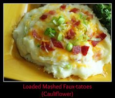Loaded Mashed Faux-Tatoes (Cauliflower)   LCHF - KETO - ATKINS - LOW CARB