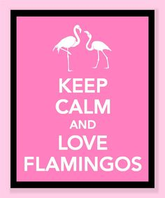 oh my gosh i NEED this for my apartment! ---> Keep Calm and Love Flamingos Print - Buy two Get a Third One FREE. $10.00, via Etsy.