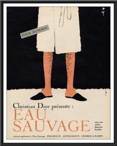 Eau Sauvage makes men smell...........lovely