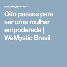 Oito passos para ser uma mulher empoderada | WeMystic Brasil