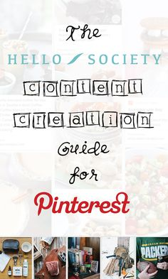 The HelloSociety Content Creation Guide for Pinterest | HelloSociety Blog