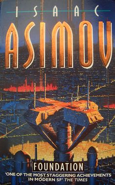 Foundation - Isaac Asimov - One of the best SciFi books ever about a psychohistorian, Hari Seldon, who is attempting to save humanity from descent into a new dark age. Isaac Asimov, Asimov Foundation, Foundation Series, Classic Sci Fi Books, Arte Robot, Movie Covers, Book Covers, K Om, Famous Novels