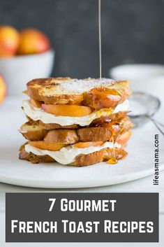 If breakfast is your favorite meal, then you'll love these gourmet french toast recipes. You'll never have boring toast with syrup again!