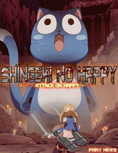Horrible, horrible crossover XD Fairy Tail and Attack on Titan creates Attack on Happy