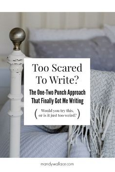 """#amWriting 2 psychological hacks that work to stop writing anxiety/writers block. """"Too Scared To Write? The One-Two Punch Approach That Finally Got Me Writing"""""""