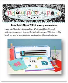 Brother ScnNCut Settings Tips & Tricks. A must have for anyone who owns a SNC machine and is struggling with the settings, cut through a mat etc.