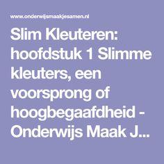 Slim Kleuteren: hoofdstuk 1 Slimme kleuters, een voorsprong of hoogbegaafdheid - Onderwijs Maak Je Samen