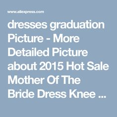 dresses graduation Picture - More Detailed Picture about 2015 Hot Sale Mother Of The Bride Dress Knee Length Lace with Jackets For Evening Dresses Wedding Outfits Bride Picture in Mother of the Bride Dresses | Aliexpress.com | Alibaba Group