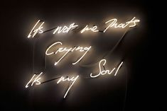 Neon light by Tracey Emin. Awesome.