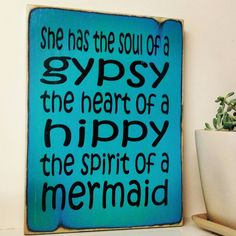Gypsy Hippy Mermaid Rustic Blue Wood Sign by RusticWoodCo on Etsy https://www.etsy.com/listing/232974023/gypsy-hippy-mermaid-rustic-blue-wood