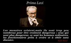 Les monstres existent ...( Primo Levi )