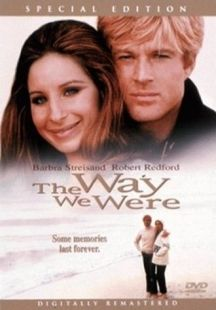 Robert Redford and Barbara Streisand--Oldie, but not truly a chic flick--it is layered with philosophy.