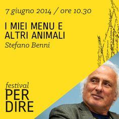 Stefano Benni   7 giugno 2014   ore 10.30 wwww.festivalperdire.com #perdire14