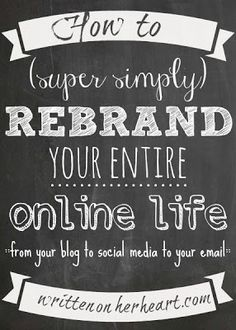 Awesome blog business series on branding and rebranding your online life. Sharing everything from choosing a name to changing your social media sites, to forwarding your email!