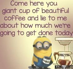 Funny Morning Minion Quote About Coffee morning minion minions good morning morning quotes good morning quotes morning quote good morning quote good morning quotes for friends best good morning quotes good morning minion quotes Funny Shit, The Funny, Hilarious, Funny Stuff, Minion Humour, Funny Minion, Cats Humor, Citation Minion, Minions Love