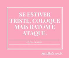 """""""Se estiver triste, coloque mais batom e ataque."""" - Coco Chanel ⠀⠀⠀ ⠀ ⠀⠀⠀ ⠀ #citação #frase #moda #beleza #chanel #cocochanel"""