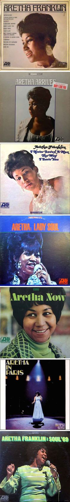 Aretha Franklin's classic 1960s Atlantic albums (from top): Aretha Franklin (1967), Aretha Arrives (1967), I Never Loved a Man the Way I Love You (1967), Lady Soul (1968), Aretha Now (1968), Aretha in Paris (1968), Soul '69 (1969)
