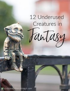 Scribbled Fiction: 12 Underused Creatures and Animals in Fantasy