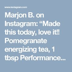 "Marjon B. on Instagram: ""Made this today, love it!! Pomegranate energizing tea, 1 tbsp Performance, the juice of one lemon and 16 oz water (you could use 8 of you want it to be stronger). It's really good. Energizing, hydrating, healthy and delicious."""