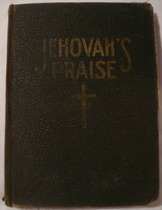 1928 'Jehovah's Praise' Protestant Church Hymnal (At one time God's name, Jehovah was in common use even in mainstream churches)