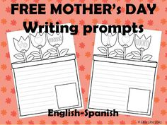 FREE Mother's day writing prompts (Spanish & English). Could be a nice project for Mother's Day.