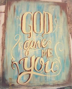 """God Gave Me You"" hand-painted sign - $20"