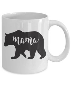 Mama Bear Funny Coffee Mug/Tea Cup! Makes A Sweet And Fun Gift For Mothers, Wife, Girlfriend Or Friend. Perfect Present On Mother's Day, Valentine's Day, Christmas Or Birthday. For more funny gift ideas, visit RixionGear. SHOP NOW!