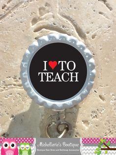 I Heart to Teach ID Bottlecap Badge Reel by MichelleriesBoutique, $8.00
