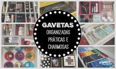 Organize sem Frescuras | Rafaela Oliveira » Arquivos » 8 Gavetas Organizadas, Práticas e Charmosas