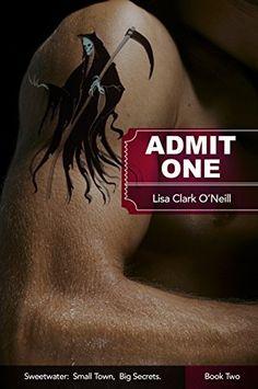 Admit One (Sweetwater Book 2) by Lisa Clark O'Neill, http://www.amazon.com/dp/B00O4CQXVU/ref=cm_sw_r_pi_dp_ARioub0494A6K