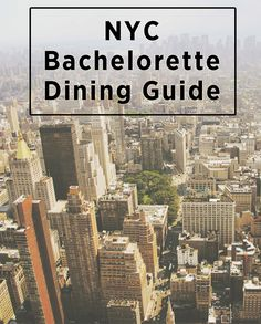 NYC Bachelorette Dining Guide