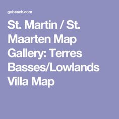St. Martin / St. Maarten Map Gallery: Terres Basses/Lowlands Villa Map