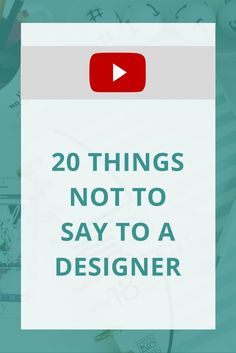 Working with a designer soon? Here are 20 things to avoid saying to designers.