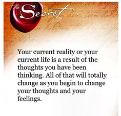 What you feel and think is what you get! Positive thoughts