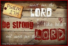 FB page - Trust in the Lord ~ ♥ Psalm 27:14