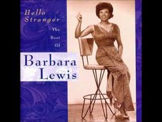 Barbara Lewis -- Hello Stranger - and the original i remember it playing on the radio as i was camping with the scouts